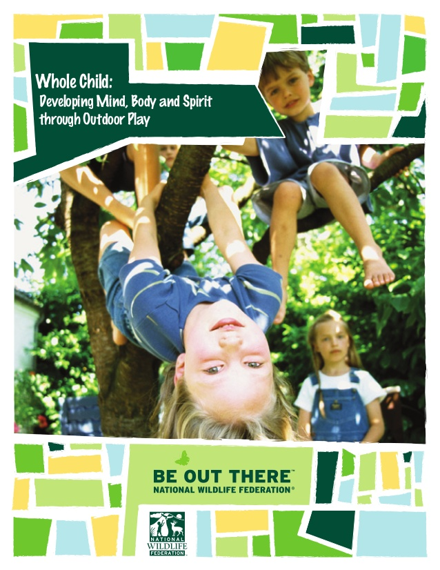 Whole Child: Developing Mind, Body, and Spirit through Outdoor Play